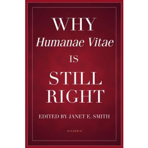 Why Humanae Vitae Is Still Right - Janet Smith, ed