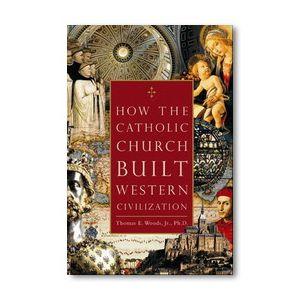 How the Church Built Western Civilization